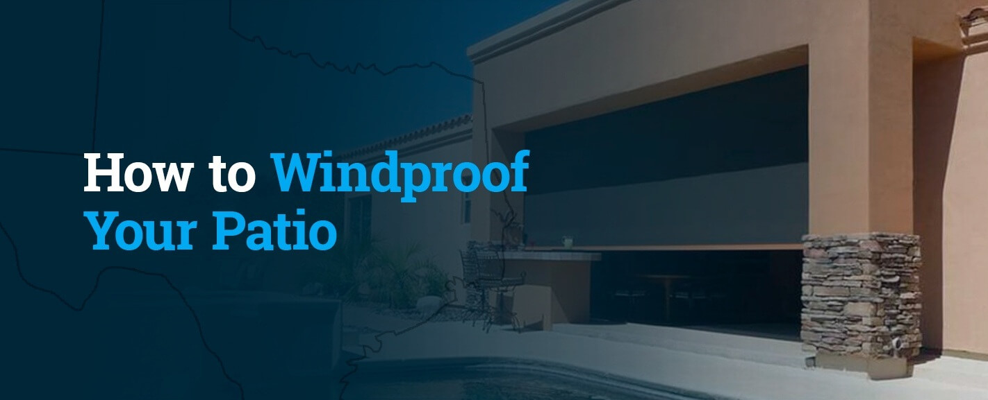 How to Windproof Your Patio