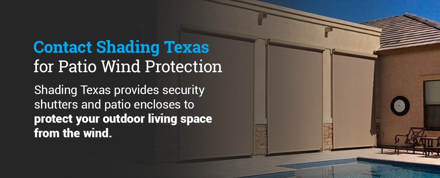 Contact Shading Texas for Patio Wind Protection